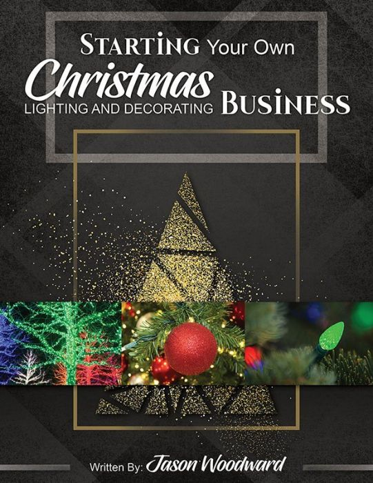 Starting Your Own Christmas Lighting Decorating Business Digital Ebook Version