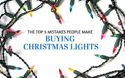 The Top 5 Mistakes People Make When Buying Christmas Lights