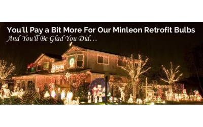 You'll Pay a Bit More For Our Minleon Retrofit Bulbs. And You'll Be Glad You Did…
