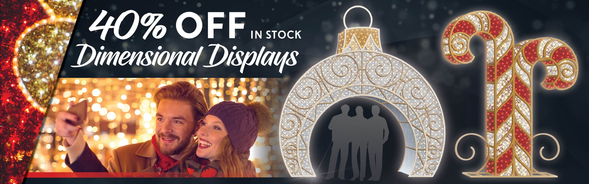 40% Off Dimensional Displays!