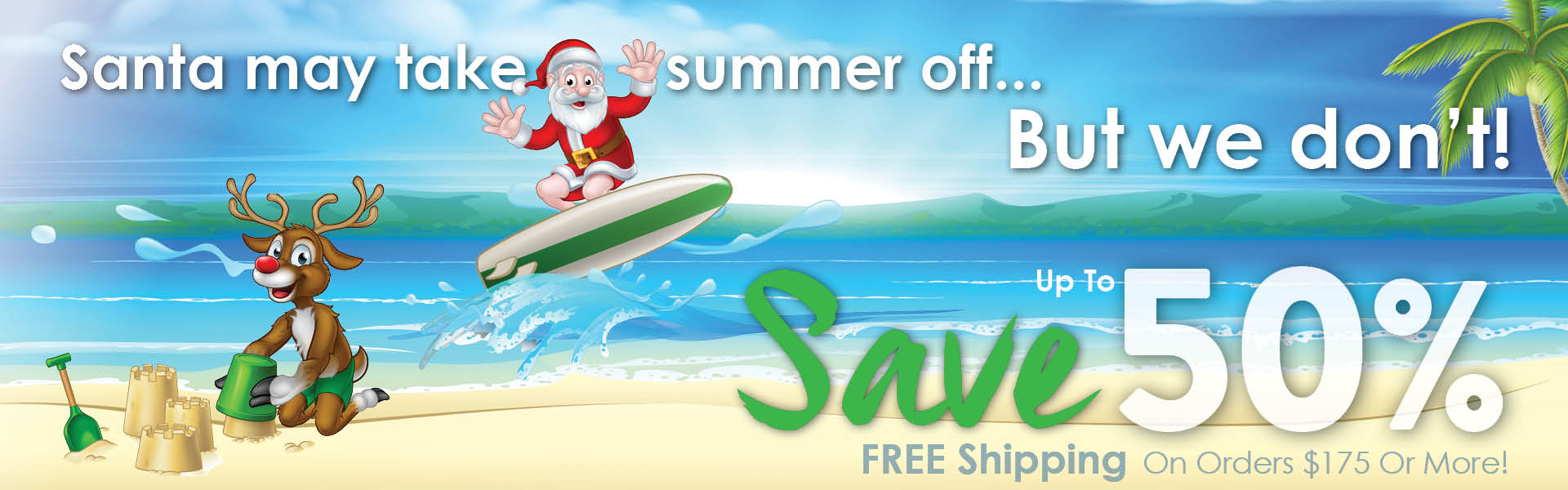 Christmas in July Sale! Save Up To 50%