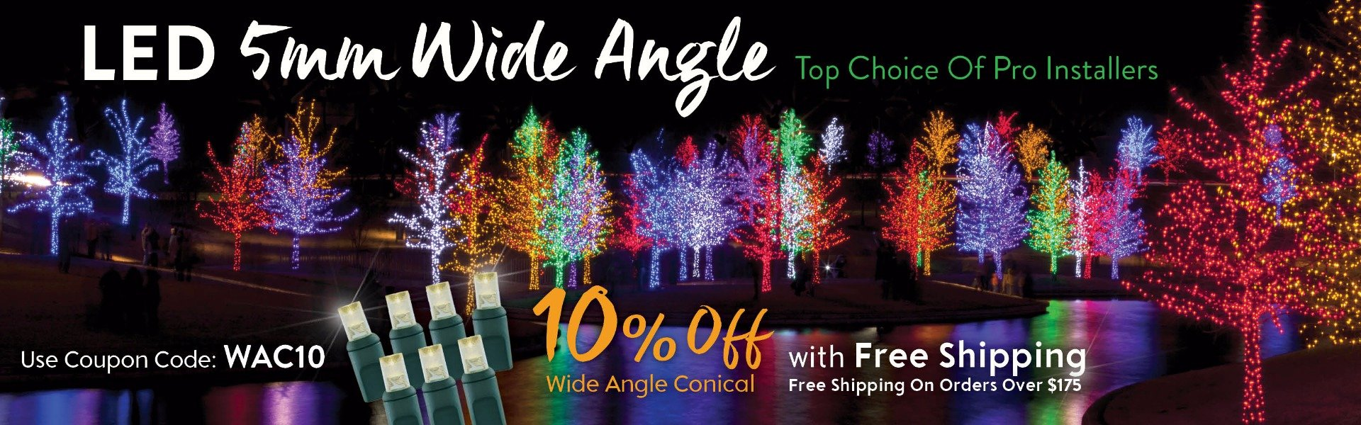 LED 5mm Wide Angle. Top Choice of Pro Installers. 10% off of Wide Angle Conical. Free shipping over $175