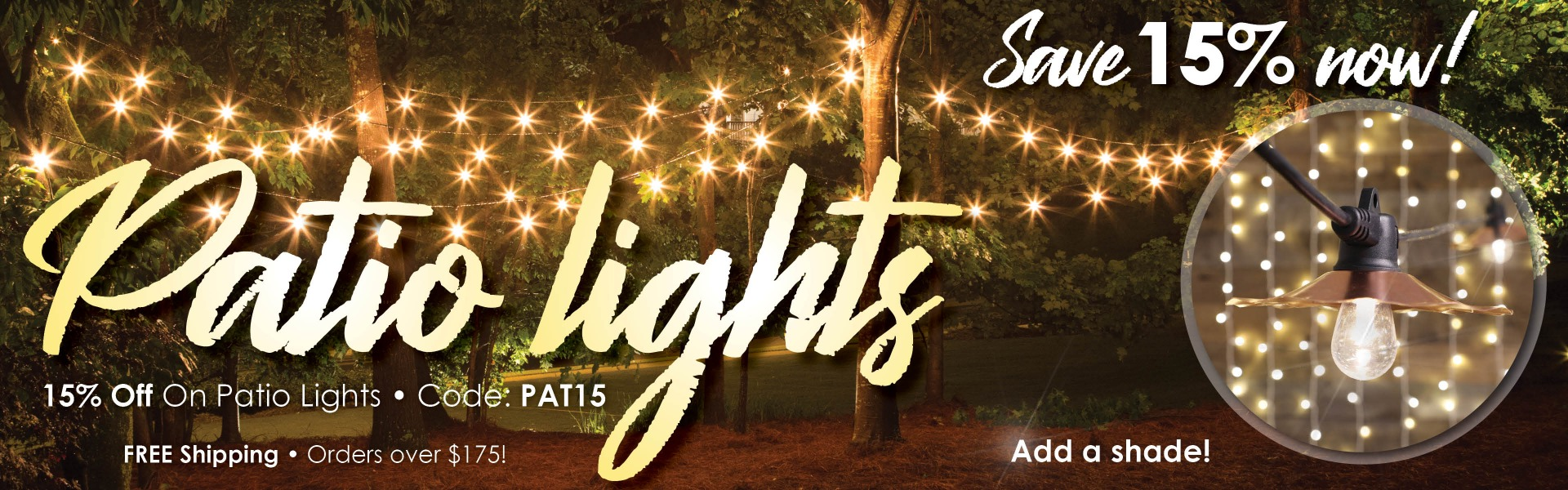 Shop Now! Save 15% on Patio Lights.