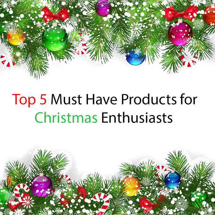 5 Must Haves for Christmas Enthusiasts