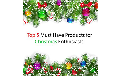five must have products for christmas enthusiasts - Christmas Must Haves