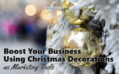 Boost Your Business by Using Christmas Lights and Decorations as Marketing Tools
