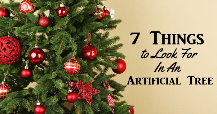 7 Things To Look For In An Artificial Christmas Tree