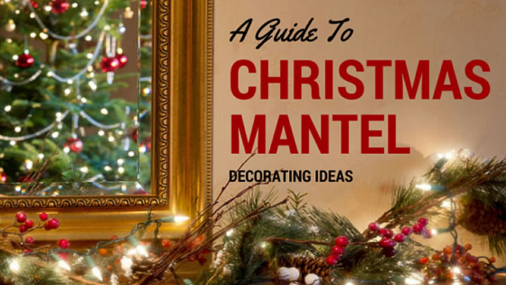 Christmas Mantel Decorating Ideas & A Guide to Christmas Mantel Decorating Ideas | Christmas Designers
