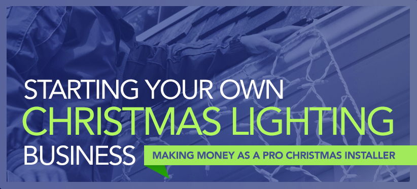 Starting Your Own Christmas Light Business