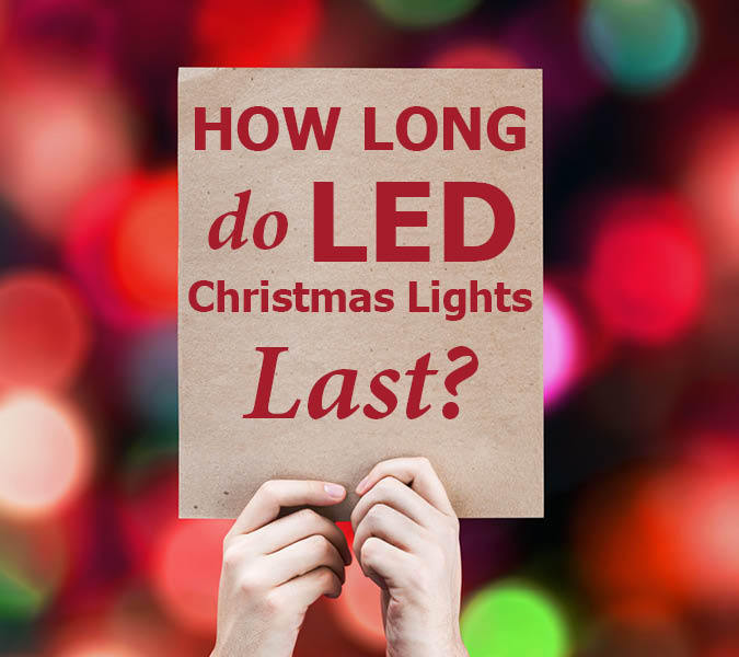 How Long Do LED Christmas Lights Last