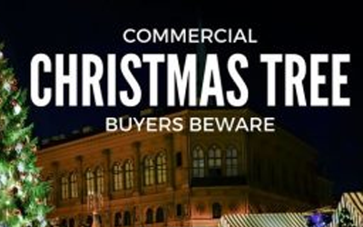Commercial Christmas Tree Buyers Beware!