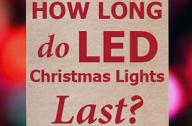How Long Do LED Christmas Lights Really Last?