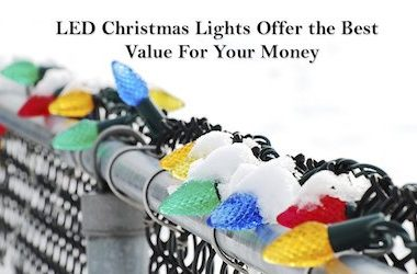 LED Christmas Lights Offer the Best Value For Your Money